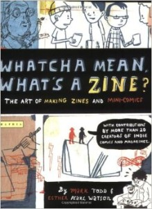 Whatcha Mean What's A Zine book
