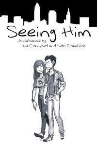 Seeing Him Written by Kia Crawford and Drawn by me. June 2015 (ongoing).