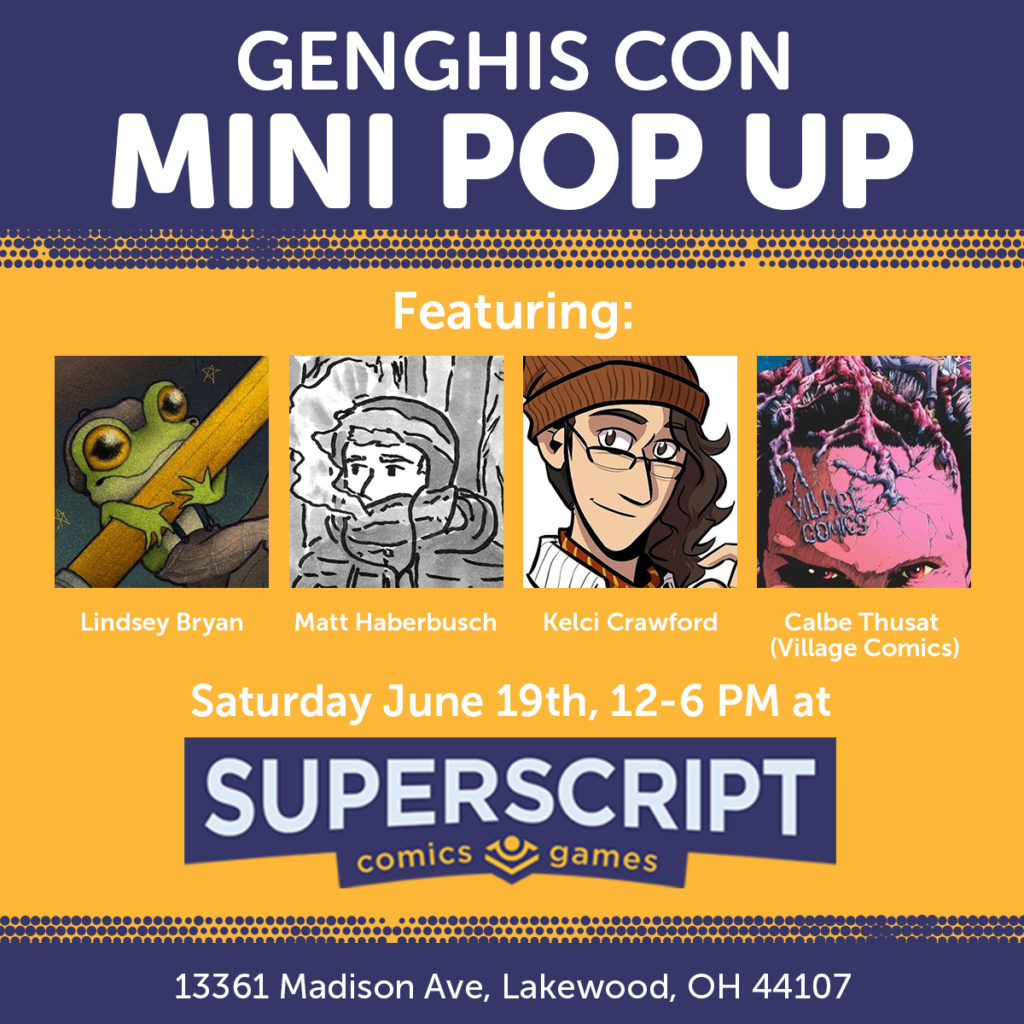 genghis con mini pop up event graphic. the event is happening june 19th from 12 pm to 6 pm EDT in Superscript Comics and Games in Lakewood, OH. Kelci will be showcasing there alongside 3 other artists